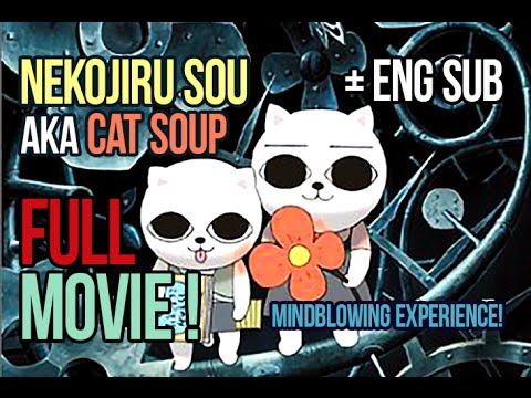 NEKOJIRU-SOU/CAT SOUP (ねこぢる草) - FULL MOVIE [ENG SUB]