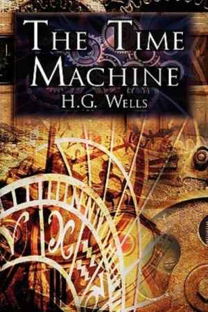 a book report on the time machine by h g wells Teachers' notes brought to you from [2002] is an adaptation of a book written by h g wells in 1895 h g wells'author profile 2 activity 1 activity 2 wwwfilmeducationorg h g wells'the time machine h g wells' the time machine is regarded by many to be the first ever science fiction.