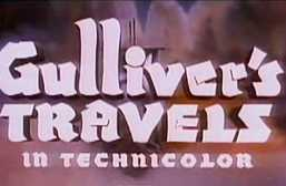 Gulliver's Travels: The Making of a Classic…75 Years Later