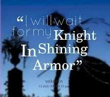 "Even modern audiences idolize the ""knight in shining armor."""