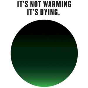 It's Not Warming, It's Dying. Milton Glaser (2014).