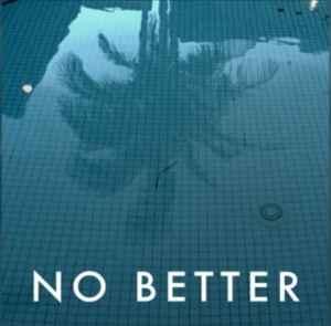 "The single artwork for ""No Better"""