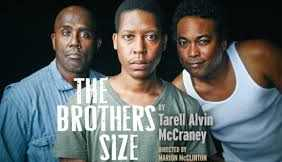 The Brothers Size by Tarell Alvin McCraney. Published 2010.
