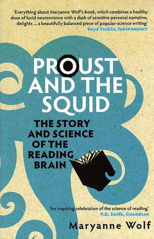 Proust and the Squid (2008) by Maryanne Wolf details the development of the reading brain.