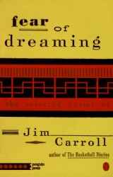 Jim Carroll's book, Fear of Dreaming.