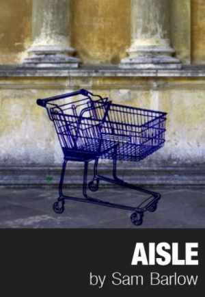 Comedy? Tragedy? Or just another trip to the supermarket? It all depends on one choice in Aisle.