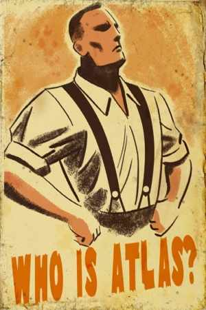 A propaganda poster of Atlas (Fontaine) as seen in Rapture.
