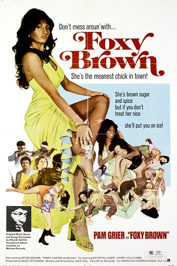 Foxy Brown, starring Pam Grier, the godmother of the action heriones