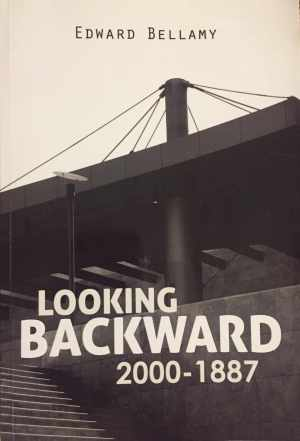 Looking Backwards, Bellamy, Edward Bellamy