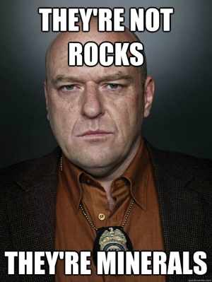Don't ever confuse them with his rocks.