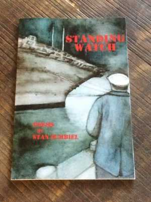 Standing Watch © 2016 Stan Zumbiel (cover art © Lynn Zumbiel)