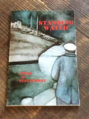 Standing Watch © 2016 Stan Zumbiel (cover art © Lynn Zumbiel)