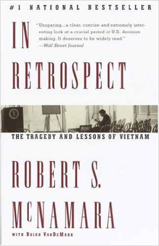 Robert McNamara, Defense Secretary under JFK and LBJ, wrote in his memoirs that the Vietnam War was a mistake.