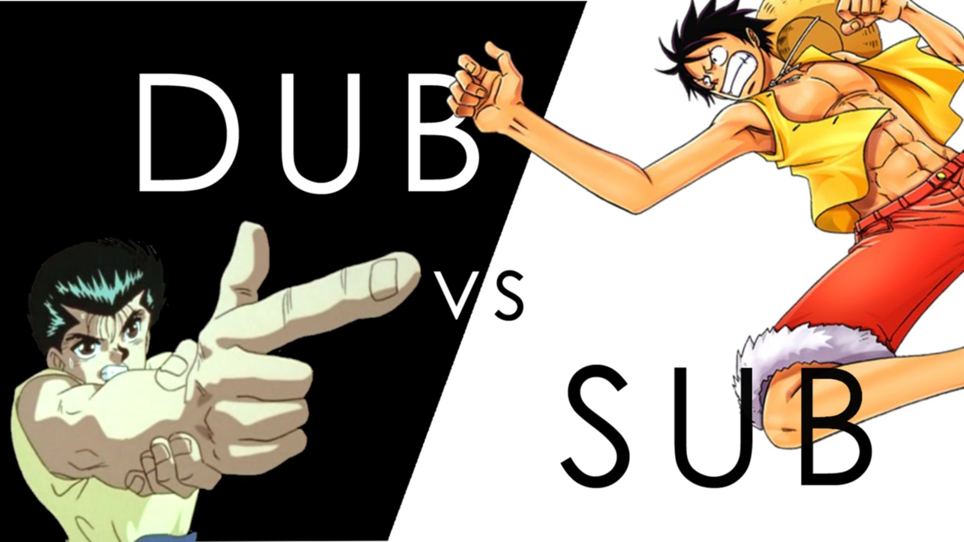 Are you a sub or a dub