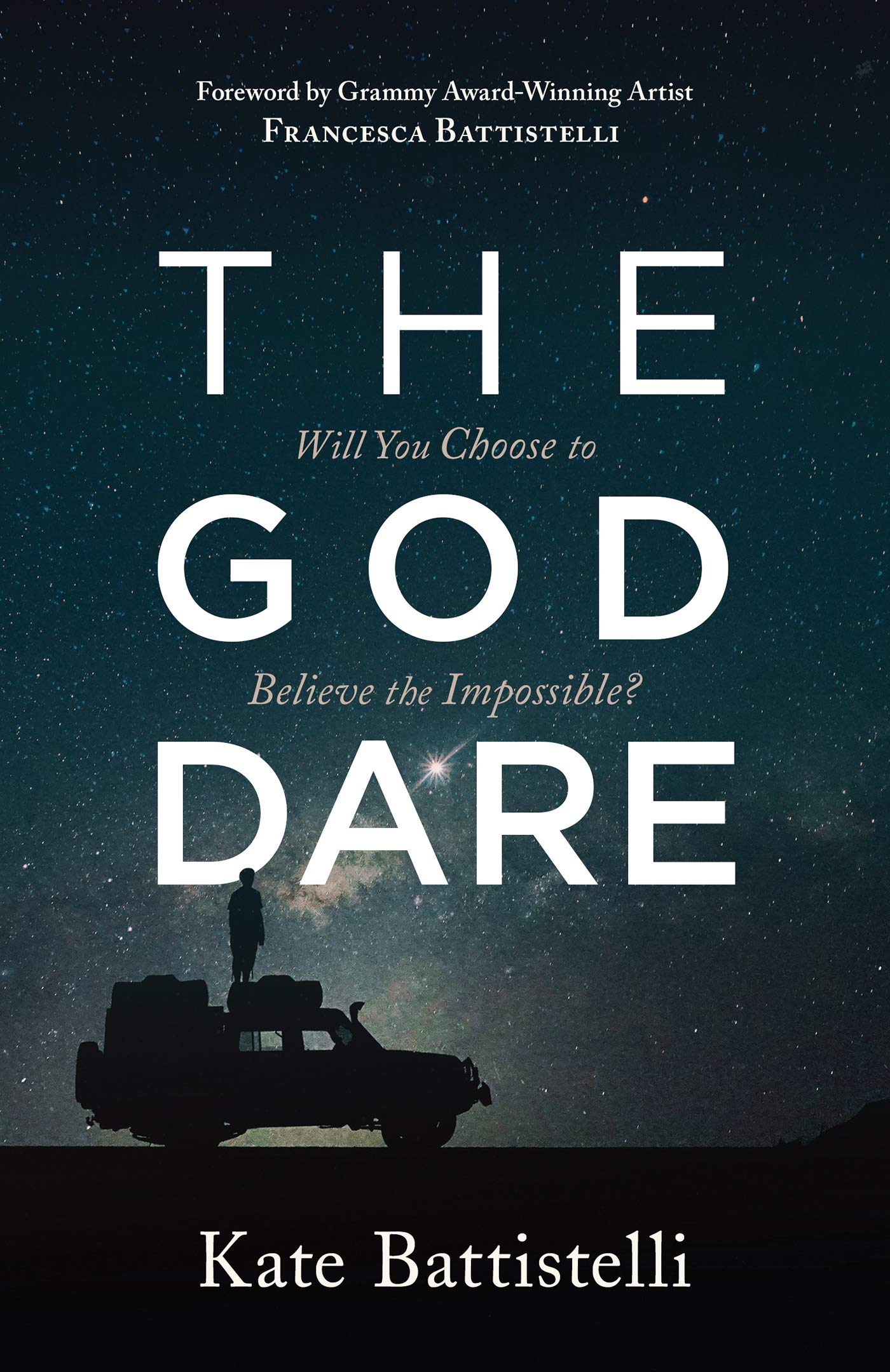 The God Dare: Will You Choose To Believe The Impossible